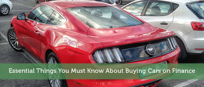 Essential Things You Must Know About Buying Cars on Finance
