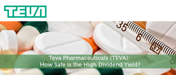 Teva Pharmaceuticals (TEVA): How Safe is the High Dividend Yield?