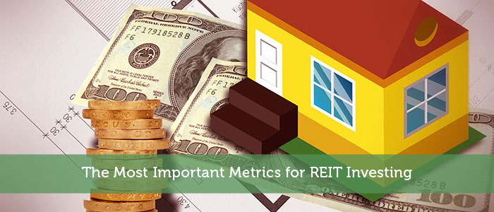 The Most Important Metrics for REIT Investing