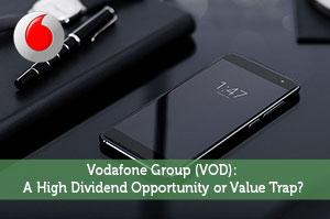 Vodafone Group (VOD): A High Dividend Opportunity or Value Trap?