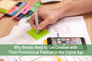 Why Brands Need to Get Creative with Their Promotional Freebies in the Digital Age