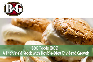 B&G Foods (BGS): A High Yield Stock With Double-Digit Dividend Growth