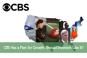 CBS Has a Plan for Growth. Should Investors Like It?