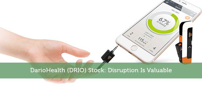DarioHealth (DRIO) Stock: Disruption Is Valuable