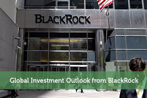 Global Investment Outlook from BlackRock
