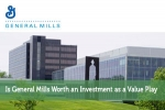 Is General Mills Worth an Investment as a Value Play?