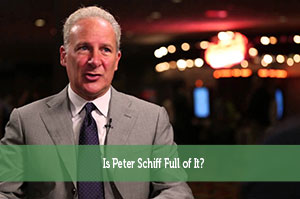 Is Peter Schiff Full of It?