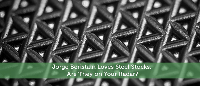 Jorge Beristain Loves Steel Stocks. Are They on Your Radar?