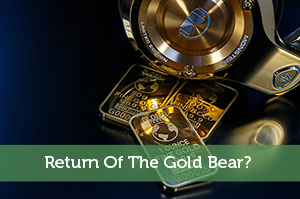 Return Of The Gold Bear?
