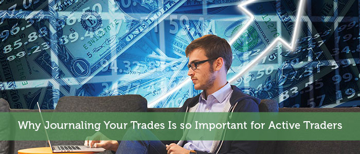 Why Journaling Your Trades Is so Important for Active Traders