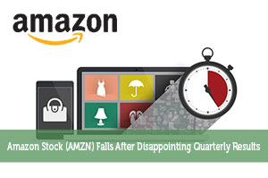 Amazon Stock (AMZN) Falls After Disappointing Quarterly Results