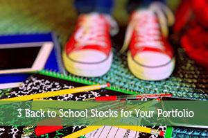 3 Back to School Stocks for Your Portfolio