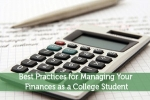 Best Practices for Managing Your Finances as a College Student
