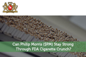 Andrew Black-by-Can Philip Morris ($PM) Stay Strong Through FDA Cigarette Crunch?