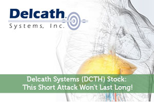Delcath Systems (DCTH) Stock: This Short Attack Won't Last Long!