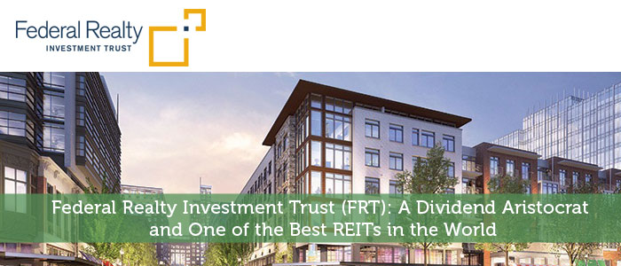 Federal Realty Investment Trust (FRT): A Dividend Aristocrat and One of the Best REITs in the World