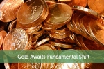 Gold Awaits Fundamental Shift