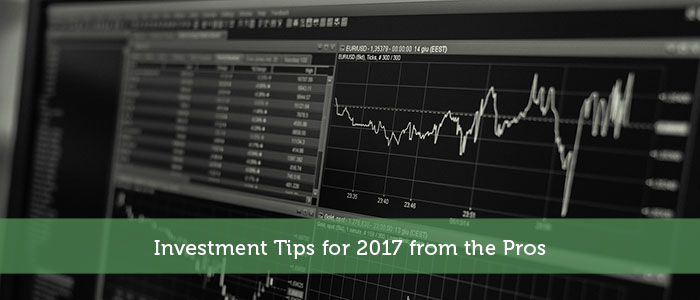 Investment Tips for 2017 from the Pros