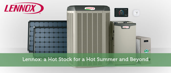 Lennox: a Hot Stock for a Hot Summer and Beyond