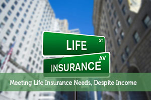 Adam-by-Meeting Life Insurance Needs, Despite Income