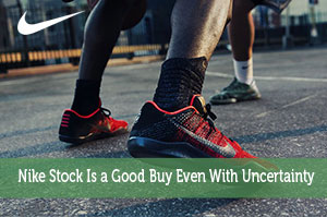Nike Stock Is a Good Buy Even With Uncertainty