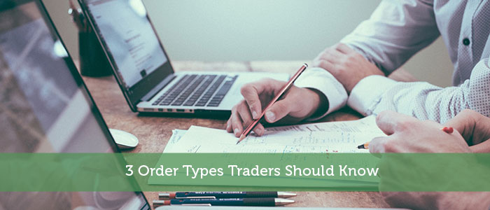 3 Order Types Traders Should Know