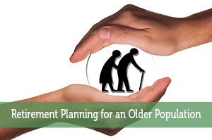 Retirement Planning for an Older Population