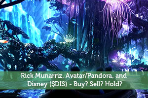 Rick Munarriz, Avatar/Pandora, and Disney ($DIS) - Buy? Sell? Hold?