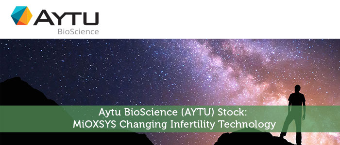 Aytu BioScience (AYTU) Stock: MiOXSYS Changing Infertility Technology