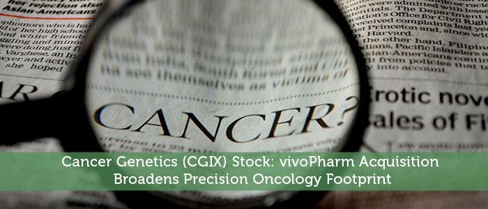 Cancer Genetics (CGIX) Stock: vivoPharm Acquisition Broadens Precision Oncology Footprint