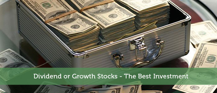 Dividend or Growth Stocks - The Best Investment