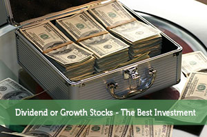 Dividend or Growth Stocks – The Best Investment