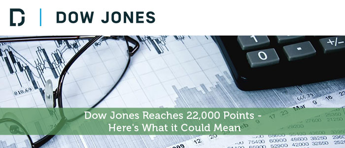 Dow Jones Reaches 22,000 Points - Here's What it Could Mean