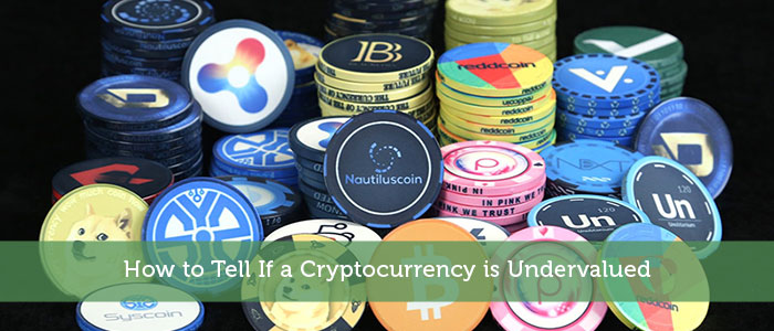 How to Tell If a Cryptocurrency is Undervalued