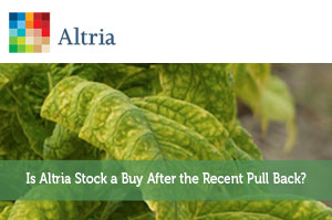 Is Altria Stock a Buy After the Recent Pull Back?