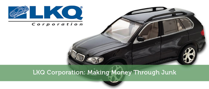 LKQ Corporation: Making Money Through Junk