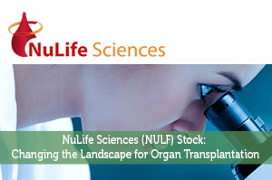 NuLife Sciences (NULF) Stock: Changing the Landscape for Organ Transplantation