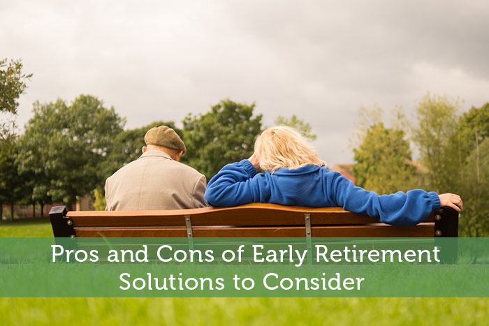 Pros and Cons of Early Retirement - Solutions to Consider