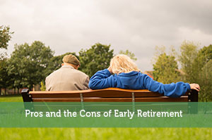 Pros and the Cons of Early Retirement