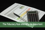 The Fiduciary Rule and Why its Important