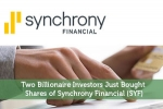 Two Billionaire Investors Just Bought Shares of Synchrony Financial (SYF)