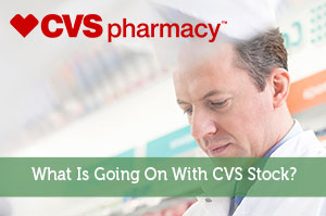 What Is Going On With CVS Stock?