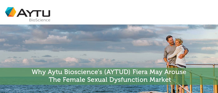 Why Aytu Bioscience's (AYTUD) Fiera May Arouse The Female Sexual Dysfunction Market