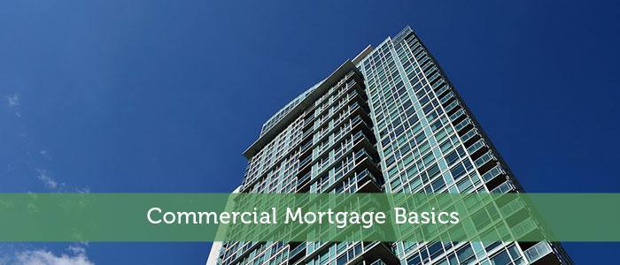 Commercial Mortgage Basics