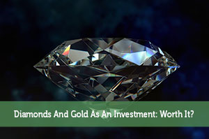 Adam-by-Diamonds And Gold As An Investment: Worth It?