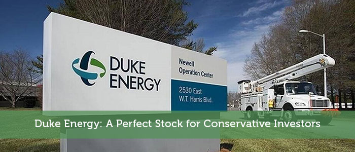 Duke Energy: A Perfect Stock for Conservative Investors