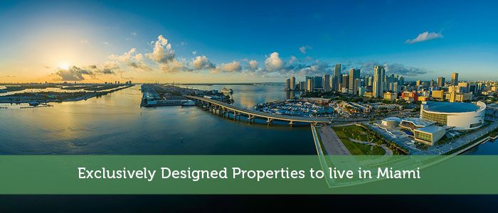 Exclusively Designed Properties to live in Miami