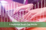 5 Explosive Small Cap Stocks