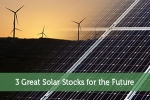 3 Great Solar Stocks for the Future
