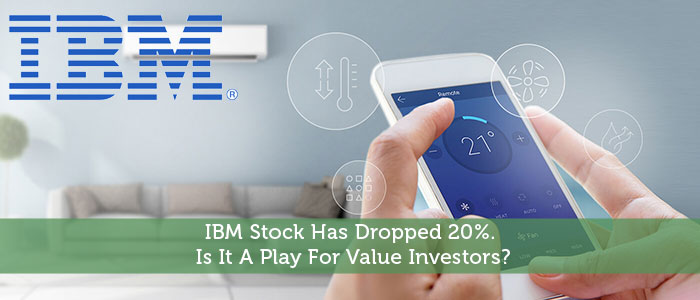 IBM Stock Has Dropped 20%. Is It A Play For Value Investors?